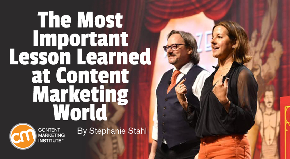 the-most-important-lesson-learned-at-content-marketing-world