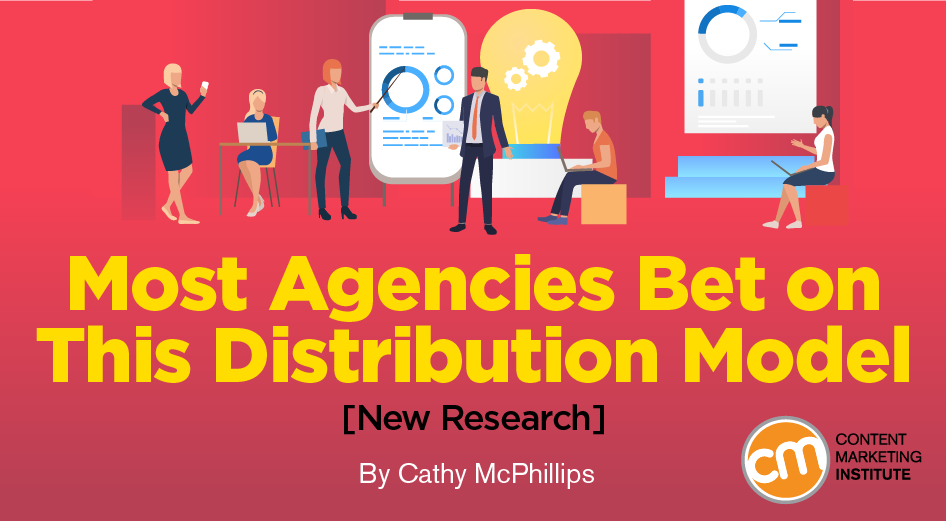most-agencies-bet-on-this-distribution-model-[new-research]