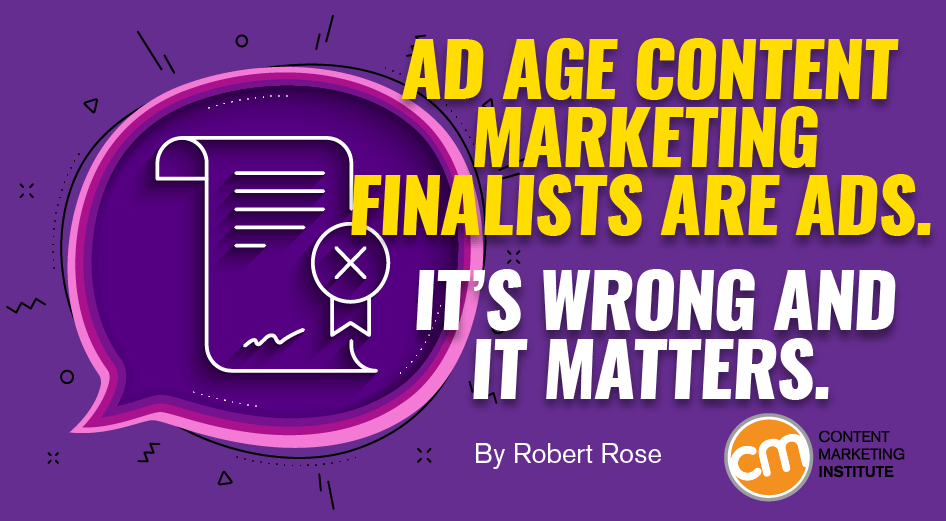 ad-age-content-marketing-finalists-are-ads-it's-wrong-and-it-matters.